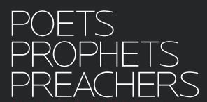 Poets Prophets Preachers